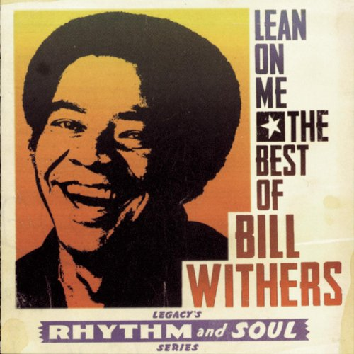 Bill Withers - Lean On Me