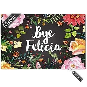 msmr Felpudo entrada alfombrilla de suelo (Bye Felicia flores Funny interior al aire libre decorativo Felpudo non-woven fabric top 23,6x 15,7pulgadas