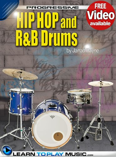 Hip-Hop and R&B Drum Lessons for Beginners: Teach Yourself How to Play Drums (Free Video Available) (Progressive)