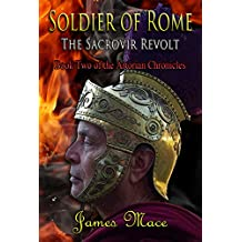 Soldier of Rome: The Sacrovir Revolt (The Artorian Chronicles Book 2)