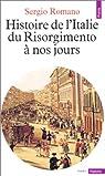 Histoire de l'Italie, du Risorgimento à nos jours par Romano