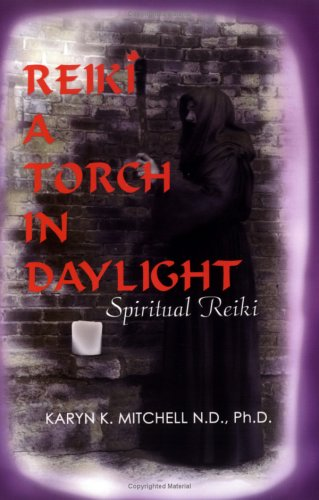 System Torch - Reiki: A Torch in Daylight