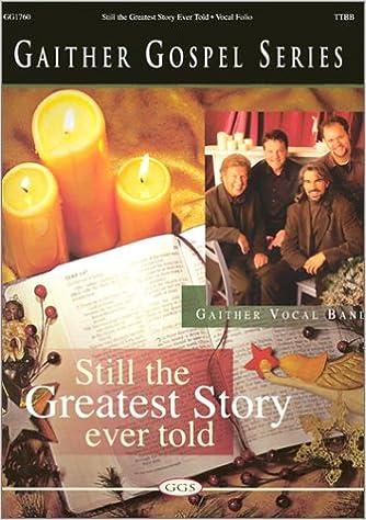 It's Still the Greatest Story Ever Told: Ttbb (Gaither Gospel