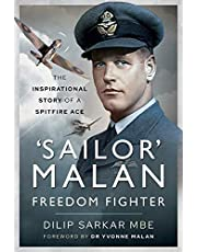 'Sailor' Malan - Freedom Fighter: The Inspirational Story of a Spitfire Ace