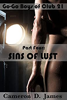 Sins of Lust (Go-Go Boys of Club 21 Book 4) by [James, Cameron D.]