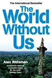 Front cover for the book The World Without Us by Alan Weisman