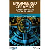 Engineered Ceramics: Current Status and Future Prospects