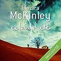 Éclair d'été | Livre audio Auteur(s) : Tamara McKinley Narrateur(s) : Juliette Degenne