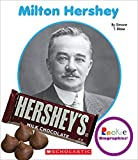 Milton Hershey (Rookie Biographies)