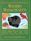 The Natural History and Resources of Western Massachusetts, Stan Freeman, 0963681419