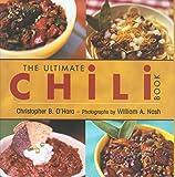 The Ultimate Chili Book, Christopher B. O'Hara, 1592289460