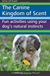 The Canine Kingdom of Scent: Fun Acti...