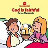 God Is Faithful Board Book (Learn about God (Board Books))