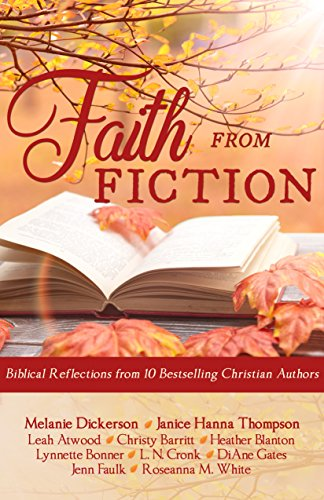 Faith from Fiction: Biblical Reflections from Ten Bestselling Christian Authors