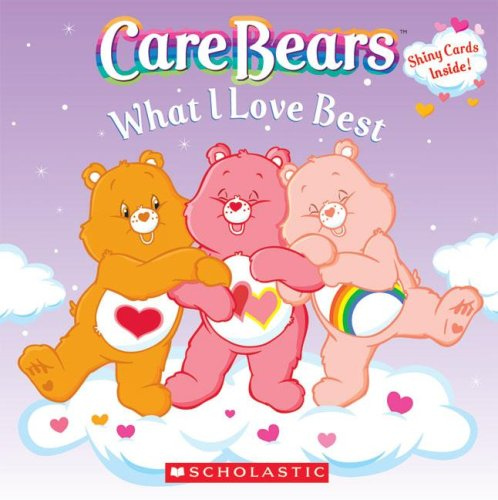 Download What I Love Best (Care Bears) PDF