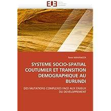 SYSTEME SOCIO-SPATIAL COUTUMIER ET TRANSITION DEMOGRAPHIQUE AU BURUNDI: DES MUTATIONS COMPLEXES FACE AUX ENJEUX DU DEVELOPPEMENT