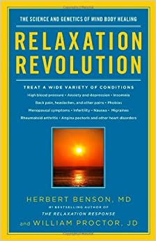 Book Relaxation Revolution: The Science and Genetics of Mind Body Healing by Herbert Benson (2011-06-21)