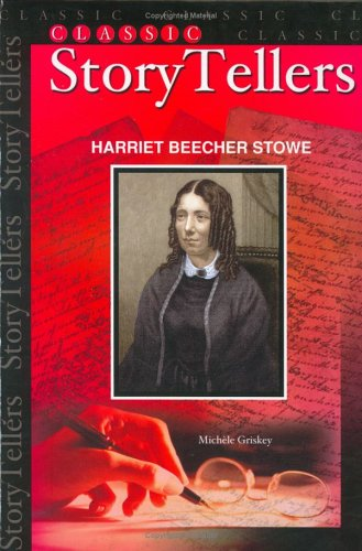 Harriet Beecher Stowe (Classic Storytellers) PDF