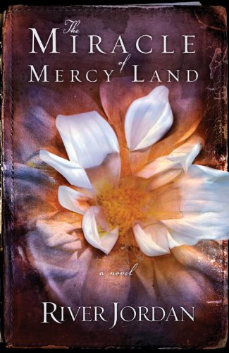 The Miracle of Mercy Land: A Novel by [Jordan, River]