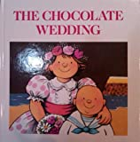 The Chocolate Wedding, Posy Simmonds, 0679814477