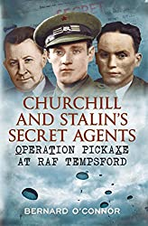 Churchill and Stalin's Secret Agents: Operation Pickaxe at RAF Tempsford