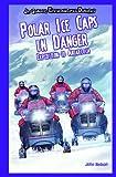 Polar Ice Caps in Danger, John Nelson, 1404242279