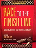 img - for Race to The Finish Line...Creating Winning Customer Relationships book / textbook / text book