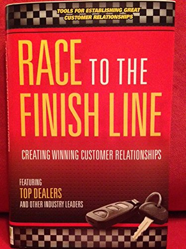 Download Race to The Finish Line...Creating Winning Customer Relationships PDF