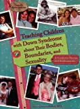 Teaching Children with down Syndrome about Their Bodies, Boundaries, and Sexuality, Terri Couwenhoven, 189062733X