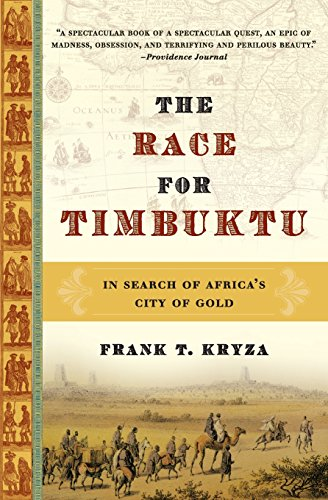 The Race for Timbuktu In Search of Africas City of Gold [Kryza, Frank T.] (Tapa Blanda)