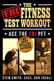 FBI Fitness Test Workout: Ace the FBI Special Agent PFT by [Smith, Stew]