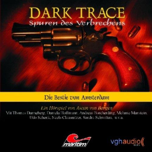 Die Bestie von Amsterdam: Dark Trace 1