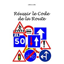 Réussir le Code la Route (French Edition)