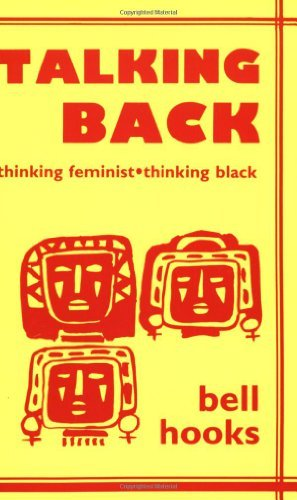 Talking Back: Thinking Feminist, Thinking Black by Bell Hooks - Gate South Shopping Mall