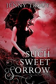 Such Sweet Sorrow by [Trout, Jenny]