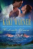 Colorado Dawn (A Runaway Brides Novel Book 2)