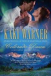 Colorado Dawn (Runaway Brides Novel, A Book 2)