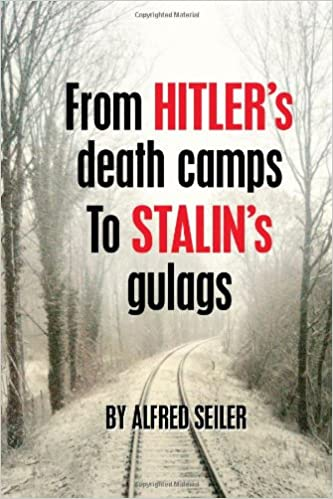 From Hitlers Death Camps to Stalins Gulags Paperback – June 3, 2010