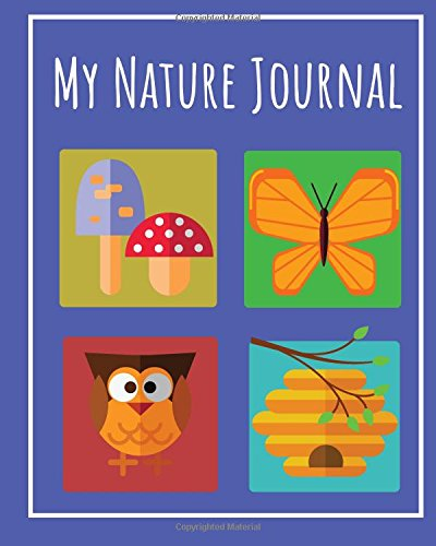 My Nature Journal: Prompted Nature Journal Notebook for Nature Observations, Nature Study Journal for Kids, Children's Nature Journal Blank and Prompted Pages