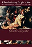 A Revolutionary People At War: The Continental Army and American Character, 1775-1783, Charles Royster, 0807846066