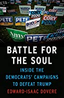 Battle for the Soul: Inside the Democrats' Campaigns to Defeat Trump
