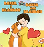 Boxer y Brandon Boxer and Brandon: Spanish English Bilingual Edition (Spanish English Bilingual Collection) (Spanish Edition)