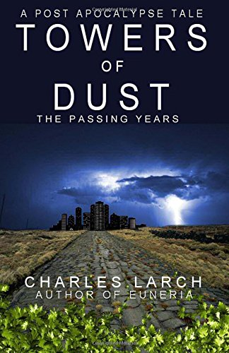 Read Online Towers of Dust: The Passing Years (Volume 2) PDF