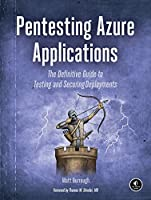 Pentesting Azure Applications: The Definitive Guide to Testing and Securing Deployments Front Cover