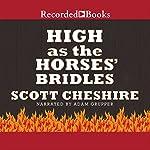 High as the Horses' Bridles | Scott Cheshire