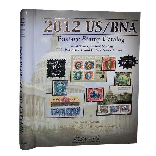 US / BNA 2012 Postage Stamp Prices: United States, United Nations, Canada & Provinces: Plus: Confederate States, U.s. Possessions, U.s. Trust ... ... Stamp Catalog) (US/BNA Postage Stamp Catalog)