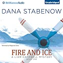 Fire and Ice: A Liam Campbell Mystery Audiobook by Dana Stabenow Narrated by Marguerite Gavin