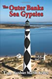 The Outer Banks Sea Gypsies, Gardner Martin Kelley, 1463430124