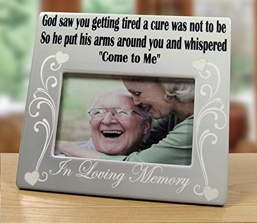 Memorial Frame - In Loving Memory Frame - God Saw You Getting Tired and a Cure Was Not To Be - 4 x 6 Ceramic Plaque - Loss of a Loved One Gift