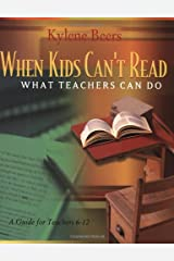 When Kids Can't Read-What Teachers Can Do: A Guide for Teachers 6-12 Paperback